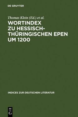 Wortindex zu hessisch-thüringischen Epen um 1200 von Bumke,  Joachim, Klein,  Thomas, Kronsfoth,  Barbara, Mielke-Vandenhouten,  Angela