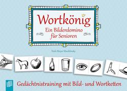 Wortkönig. Ein Bilderdomino für Senioren von Meyer-Muchlinsky,  Niels