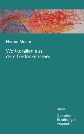 Wortkorallen aus dem Gedankenmeer von Meuer,  Herma