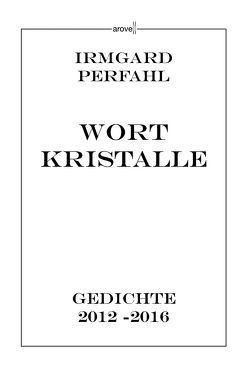 Wortkristalle von Perfahl,  Irmgard