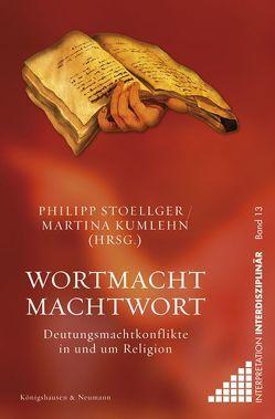 Wortmacht / Machtwort von Kumlehn,  Martina, Stoellger,  Philipp