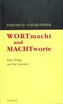 Wortmacht und Machtworte von Schorlemmer,  Friedrich