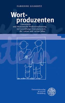 Wortproduzenten von Gilbertz,  Fabienne