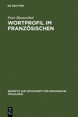 Wortprofil im Französischen von Blumenthal,  Peter
