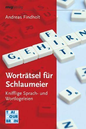 Worträtsel für Schlaumeier von Findholt,  Andreas