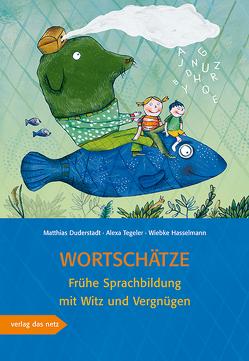 Wortschätze von Duderstadt,  Matthias, Hasselmann,  Wiebke, Tegeler,  Alexa