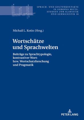 Wortschätze und Sprachwelten von Kotin,  Michail L