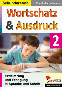 Wortschatz & Ausdruck / Band 2 von Heitmann,  Friedhelm