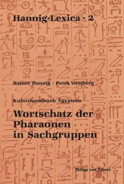 Wortschatz der Pharaonen in Sachgruppen von Hannig,  Rainer, Vomberg,  Petra