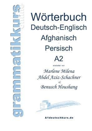 Wörterbuch Deutsch-Englisch-Afghanisch-Persisch Niveau A2 von Abdel Aziz - Schachner,  Marlene Milena, Houshang,  Benusch