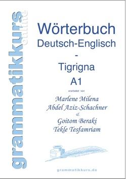 Wortschatz Deutsch-Englisch-Tigrigna Niveau A1 von Abdel Aziz -Schachner,  Marlene, Beraki,  Goitom, Tesfamriam,  Tekle