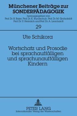 Wortschatz und Prosodie bei sprachauffälligen und sprachunauffälligen Kindern von Schikora,  Ute