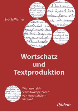 Wortschatz und Textproduktion von Werner,  Sybille