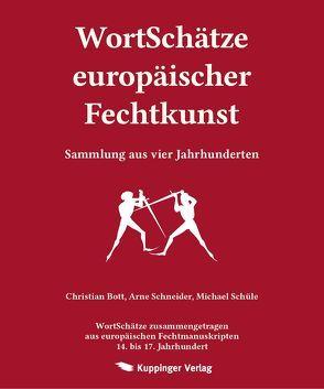 Wortschätze Europäischer Fechtkunst von Bott,  Christian, Bunke,  Mike, Kuppinger,  Thomas, Schneider,  Arne, Schüle,  Michael
