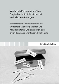 Wortschatzförderung im frühen Englischunterricht für Kinder mit lexikalischen Störungen von Schick,  Kim Sarah