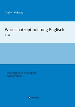 Wortschatzoptimierung Englisch 1.0 von Maloney,  Paul W.