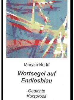 Wortsegel auf Endlosblau von Bodé,  Maryse