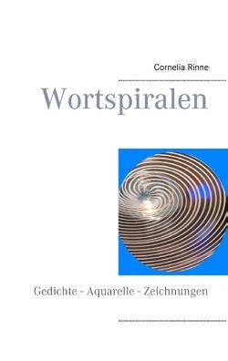 Wortspiralen von Rinne,  Cornelia