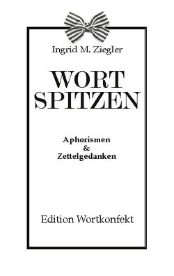 Wortspitzen von Ziegler,  Ingrid M.