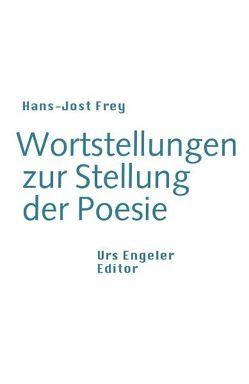 Wortstellungen zur Stellung der Poesie von Frey,  Hans J