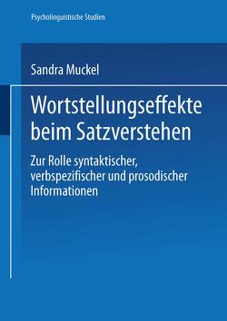 Wortstellungseffekte beim Satzverstehen von Muckel,  Sandra