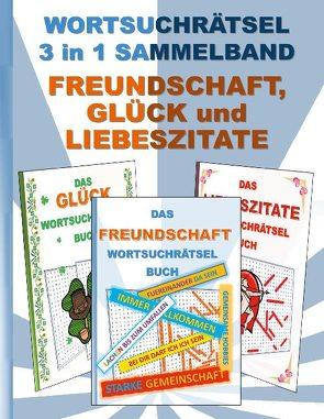 WORTSUCHRÄTSEL 3 in 1 SAMMELBAND FREUNDSCHAFT, GLÜCK und LIEBESZITATE von Gagg,  Brian