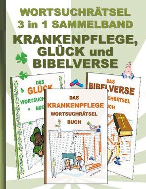 WORTSUCHRÄTSEL 3 in 1 SAMMELBAND KRANKENPFLEGE, GLÜCK und BIBELVERSE von Gagg,  Brian