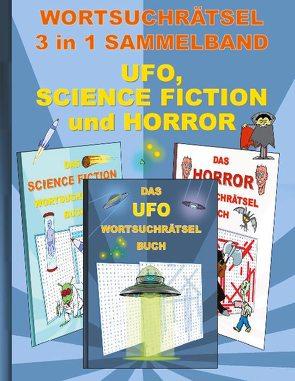 WORTSUCHRÄTSEL 3 in 1 SAMMELBAND UFO, SCIENCE FICTION und HORROR von Gagg,  Brian