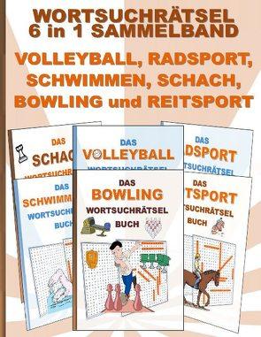 WORTSUCHRÄTSEL 6 in 1 SAMMELBAND VOLLEYBALL, RADSPORT, SCHWIMMEN, SCHACH, BOWLING und REITSPORT von Gagg,  Brian