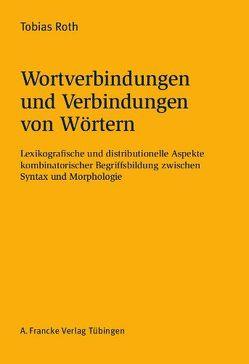 Wortverbindungen und Verbindungen von Wörtern von Roth,  Tobias