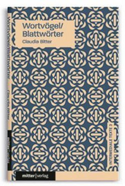 Wortvögel/Blattwörter von Bitter,  Claudia, Gelbmann,  Alfred