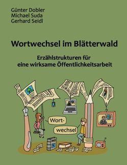 Wortwechsel im Blätterwald von Dobler,  Günter, Seidl,  Gerhard, Suda,  Michael