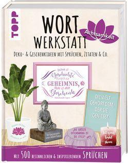Wortwerkstatt Achtsamkeit, Deko- & Geschenkideen mit Sprüchen, Zitaten & Co. von Pypke,  Susanne