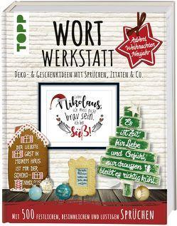 Wortwerkstatt – Advent, Weihnachten & Neujahr, Deko- & Geschenkideen mit Sprüchen, Zitaten & Co. von Pypke,  Susanne