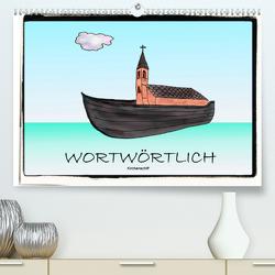 WORTWÖRTLICHAT-Version (Premium, hochwertiger DIN A2 Wandkalender 2020, Kunstdruck in Hochglanz) von Besenböck,  Ingrid