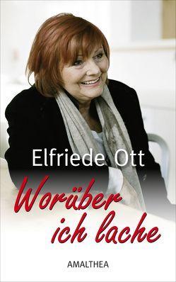 Worüber ich lache von Ott,  Elfriede