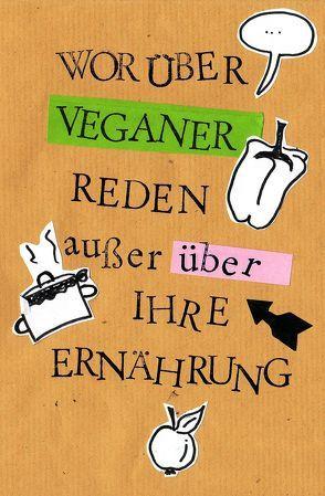 Worüber Veganer reden außer über ihre Ernährung von Peters,  Ulrike Katrin, Raab,  Karsten-Thilo