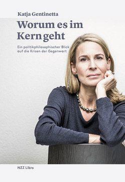 Worum es im Kern geht von Gentinetta,  Katja