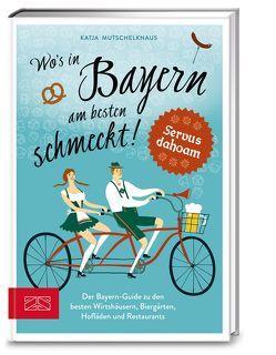 Wo's in Bayern am besten schmeckt! von Mutschelknaus,  Katja