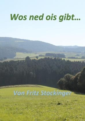 Wos ned ois gibt… von Sonnleitner,  Eleonore, Stockinger,  Fritz
