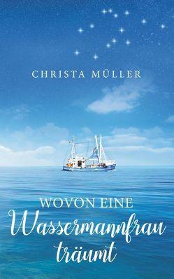 Wovon eine Wassermannfrau träumt von Müller,  Christa