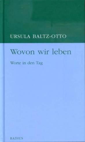 Wovon wir leben von Baltz-Otto,  Ursula