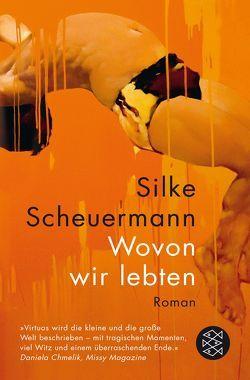 Wovon wir lebten von Scheuermann,  Silke