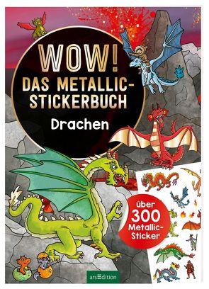 Wow! Das Metallic-Stickerbuch – Drachen von Coenen,  Sebastian