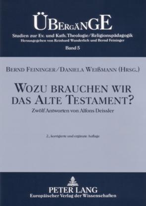 Wozu brauchen wir das Alte Testament? von Feininger,  Bernd, Weißmann,  Daniela