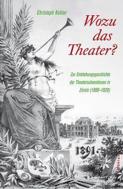 Wozu das Theater? von Köhler,  Christoph