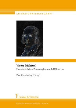 Wozu Dichter? von Kocziszky,  Éva