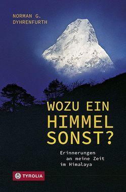 Wozu ein Himmel sonst? von Dyhrenfurth,  Norman G.