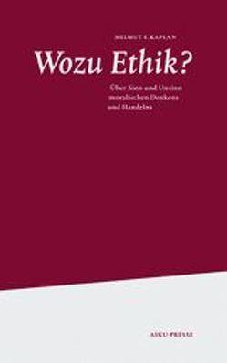 Wozu Ethik? von Kaplan,  Helmut F.
