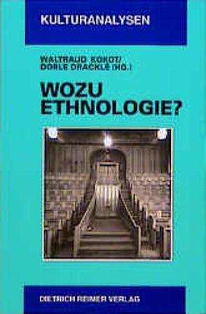 Wozu Ethnologie? von Dracklé,  Dorle, Kokot,  Waltraud